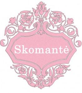 Vardas Skomantė