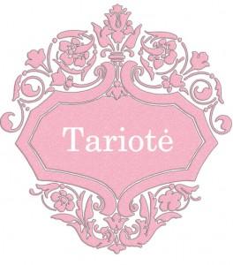 Vardas Tariotė
